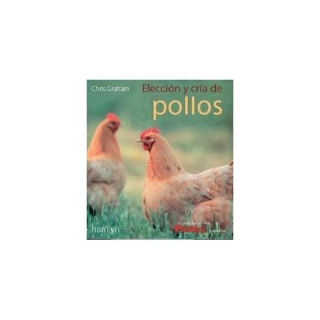 Libro. Elección y cría de pollos y gallinas